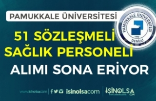 Pamukkale Üniversitesi 51 Personel Alımı Sona Eriyor!...