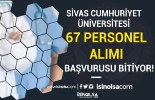 Sivas Cumhuriyet Üniversitesi 67 Personel Alımı...