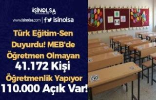 Türk Eğitim-Sen Duyurdu! MEB'de Öğretmen Olmayan...
