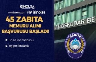 Üsküdar Belediyesi 45 Zabıta Memuru Alımı Başvuru...