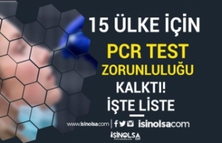15 Mayıs İtibari ile PCR Testi İstenmeyecek 15...