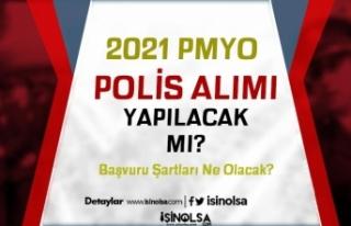 2021 Yılı PMYO Polis Alımı Ne Zaman Yapılacak?...