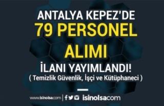 Antalya Kepez Belediyesi 79 Personel ( Temizlik Güvenlik,...