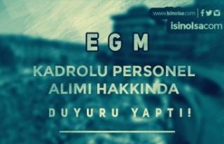 EGM'den Kadrolu Personel Alımı Hakkında Duyuru...