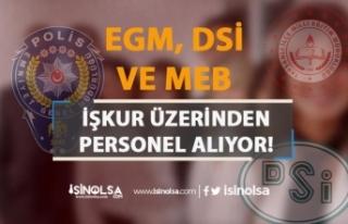 EGM, DSİ ve MEB İŞKUR İş İlanları Personel...