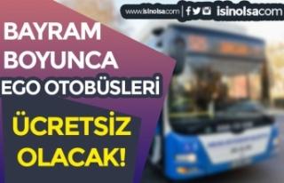 EGO Otobüsleri Bayram Boyunca Ücretsiz Olacak! Mansur...