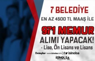 En Az 4500 TL Maaş İle 7 Belediye 971 Memur Alımı...