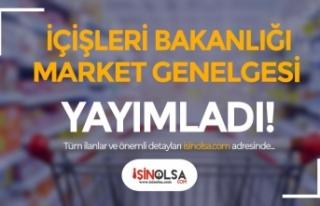 İçişleri Bakanlığı Marketler Hakkında Genelge...