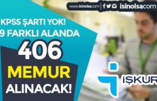 İŞKUR Üzerinden 9 Alanda 406 Memur Alımı ( Büro,...