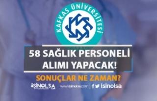 Kafkas Üniversitesi 58 Sağlık Personeli Alımı...