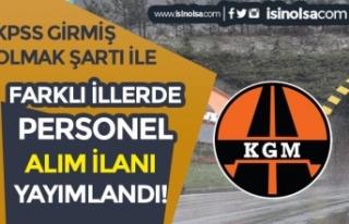 KGM KPSS'ye Girmiş Olmak Şartı İle 3 Bölge...