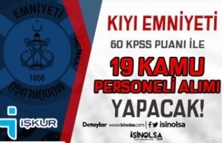 Kıyı Emniyeti İŞKUR İle 60 KPSS Puanı İle 19...