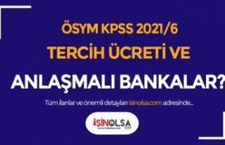 KPSS 2021/6 Tercih Ücreti ve Anlaşmalı Bankalar...