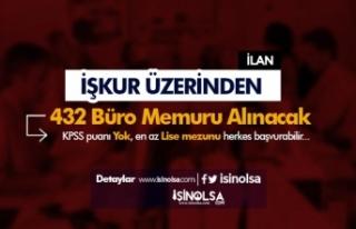 Lise Mezunu İŞKUR Üzerinden 432 Büro Memuru Alımı...