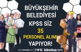 Mersin Büyükşehir Belediyesi 35 İşçi Alacak!...