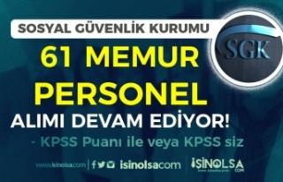 SGK KPSS İle Memur ve KPSS siz Personel Alımı Devam...