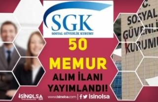 Sosyal Güvenlik Kurumu (SGK) 50 Memur Alımı İlanı...