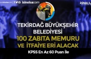 Tekirdağ Büyükşehir Belediyesi 100 Zabıta Memuru...