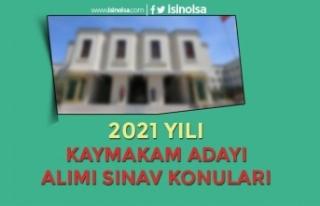 2021 Yılı 110 Kaymakam Adayı Alımı Sınav Konuları...