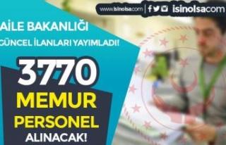 Aile Bakanlığı Güncel İlanlar: Kamuya 3770 Kamu...