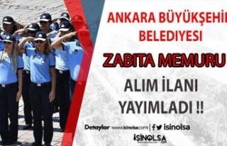 Ankara Büyükşehir Belediyesi Zabıta Memuru Alımları...