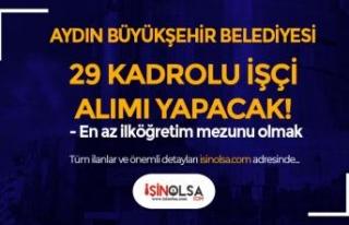 Aydın Büyükşehir Belediyesi 29 Kadrolu İşçi...