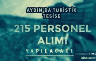 Aydın'da Turistik Tesise 215 Personel Alımı...