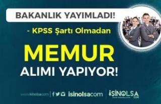 Bakanlık KPSS siz Lise Mezunu Memur Alımı İlanı...