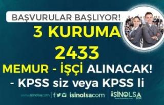 Başvurular Başlıyor! KPSS'li KPSS siz 3 Kuruma...