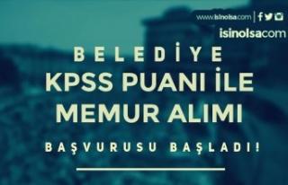 Belediye KPSS Puanı İle Lisans Mezunu Memur Alımı...