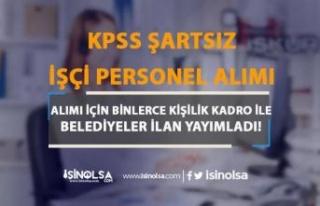 Belediyelere KPSS Şartsız Binlerce İşçi Alımı...