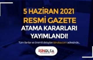 Cumhurbaşkanlığı 5 Haziran Atama Kararları Yayımlandı!...