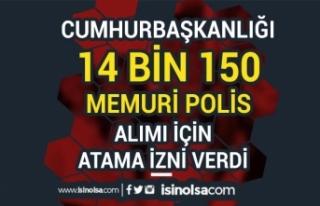 Cumhurbaşkanlığından 14 Bin 150 Memur, Polis Alımı...