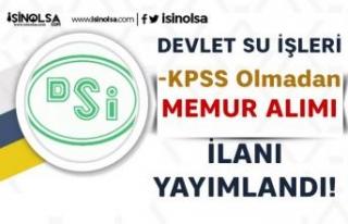 Devlet Su İşleri ( DSİ ) KPSS siz Memur Alımı...