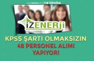 İzmir İZENERJİ 13 Farklı Kadroya 48 KPSS'siz...