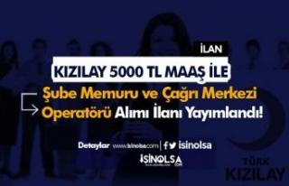 Kızılay 5000 TL Maaş İle Şube Memuru ve Çağrı...