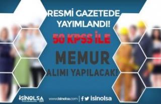Resmi Gazetede KPSS En Az 50 Puan İle Memur Alımı...
