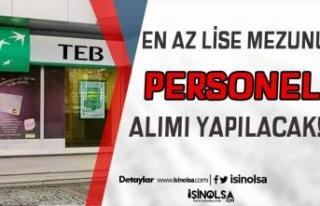 TEB ( Türk Ekonomi Bankası ) Lise Mezunu Personel...