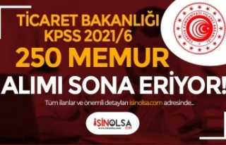 Ticaret Bakanlığı ( KPSS 2021/6) 250 Memur Alımı...