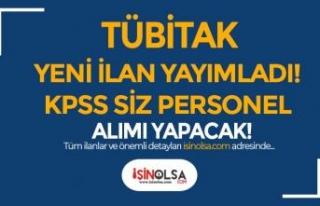 TÜBİTAK Yeni İlan Yayımladı! KPSS siz Ön Lisans...