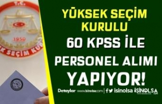Yüksek Seçim Kurulu KPSS 60 İle Kamu Personeli...