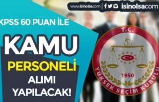 Yüksek Seçim Kurulu ( YSK ) 60 KPSS Puanı İle...