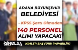 Adana Büyükşehir Belediyesi 140 Personel Alımı...
