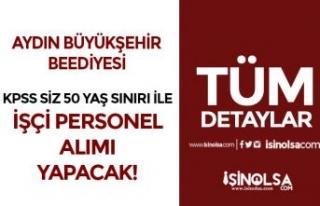 Aydın Büyükşehir Belediyesi KPSS siz 50 Yaş Sınırı...