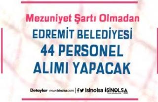 Balıkesir Edremit Belediyesi 44 Bahçe Personeli...