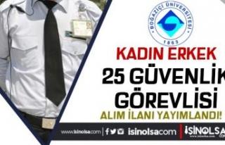 Boğaziçi Üniversitesi 25 Koruma ve Güvenlik Görevlisi...