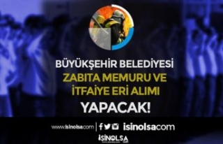 Büyükşehir Belediyesi 110 Zabıta ve İtfaiye Eri...