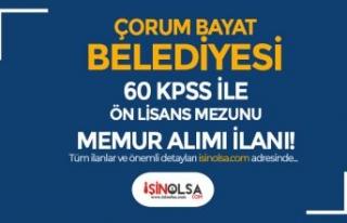 Çorum Bayat Belediyesi Ön Lisans Mezunu Memur Alımı...