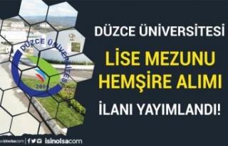 Düzce Üniversitesi Lise Mezunu Hemşire Alımı...