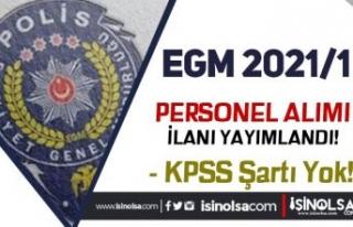 EGM 2021/1 Sözleşmeli KPSS siz Personel Alımı...